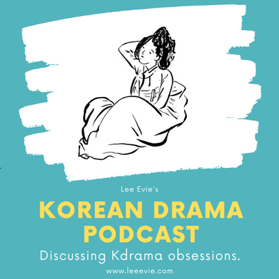 The Lee Evie Korean Drama Podcast