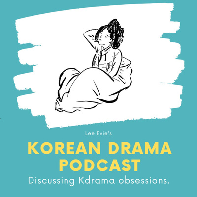 Lee Evie Korean Drama Podcast