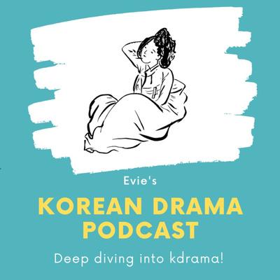 Evie's Korean Drama Podcast