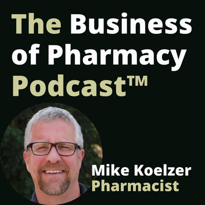 The Business of Pharmacy Podcast™