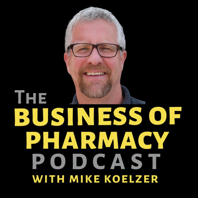 The Business of Pharmacy Podcast