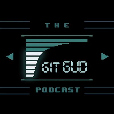 The Git Gud Podcast