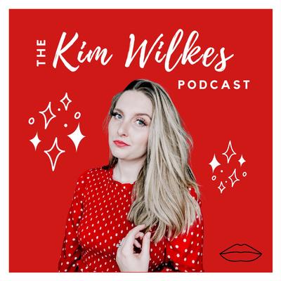 The Kim Wilkes Podcast