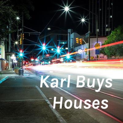 Karl Buys Houses