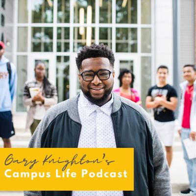 Gary Knighton's Campus Life Podcast