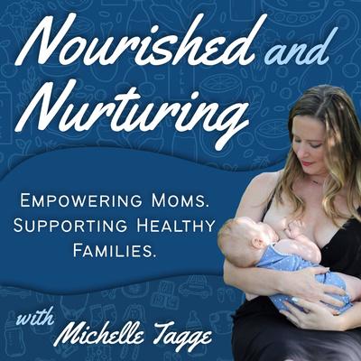 Nourished and Nurturing: Postpartum Moms and Feeding Babies