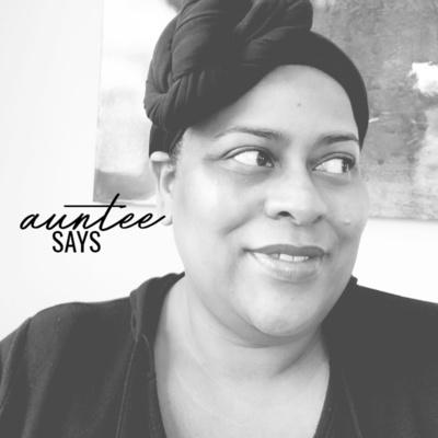 Auntee Says