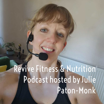 Revive Fitness & Nutrition Podcast hosted by Julie Paton-Monk