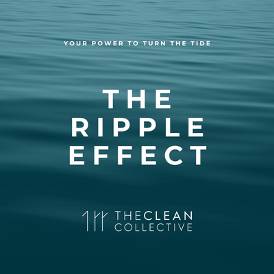 The Ripple Effect from The Clean Collective