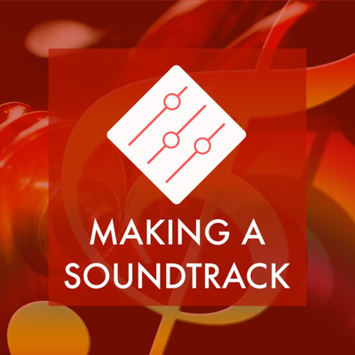 Making A Soundtrack