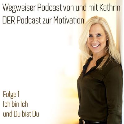 Wegweiser Podcast von und mit Kathrin