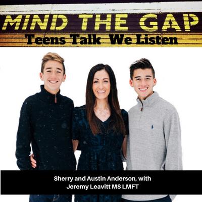 Mind the Gap. Teens Talk We Listen