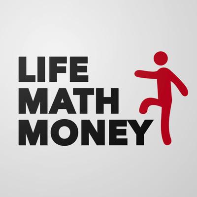 The Life Math Money Podcast