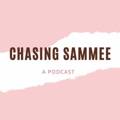 Chasing Sammee
