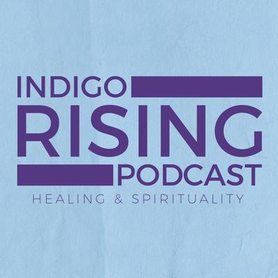Indigo Rising Podcast