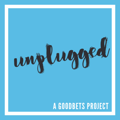 Goodbets Unplugged
