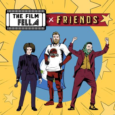 The Film Fella & Friends