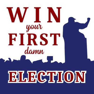 Win Your First Damn Election