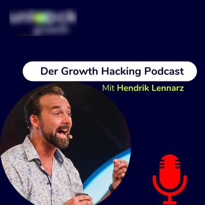 Der Growth Hacking Podcast mit Hendrik Lennarz