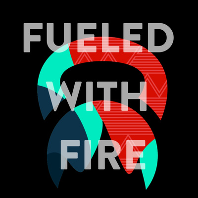 FUELED WITH FIRE