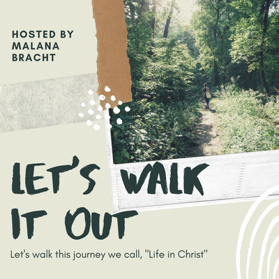 Let's Walk It Out | Faith-Filled Living in Christ