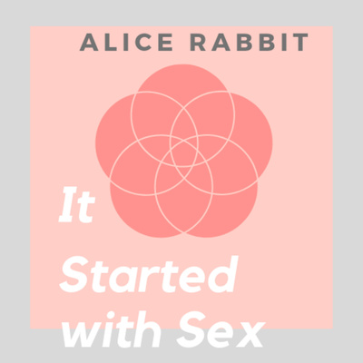 It Started with Sex