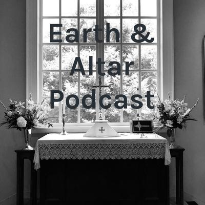 Earth & Altar Podcast