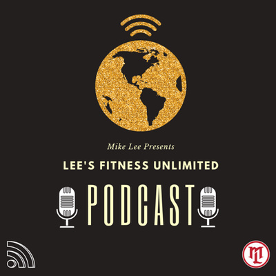 Lee's Fitness Unlimited Podcast