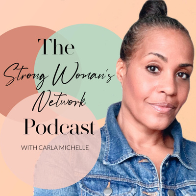 The STRONG Woman's Network with Carla Michelle