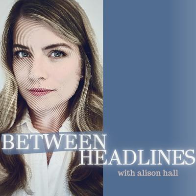 Between Headlines