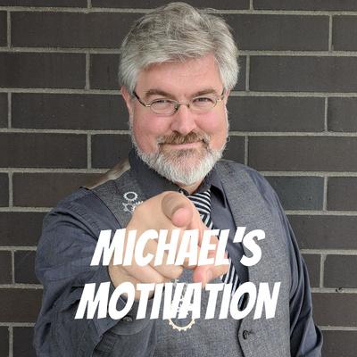 Michael's Motivation