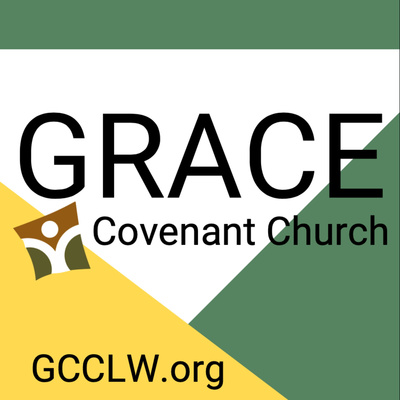 Grace Covenant Church Sermon Podcast
