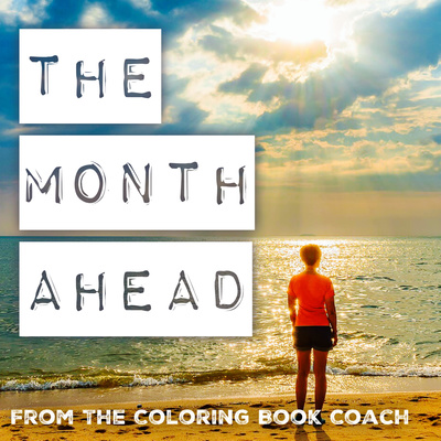 The Month Ahead from The Coloring Book Coach