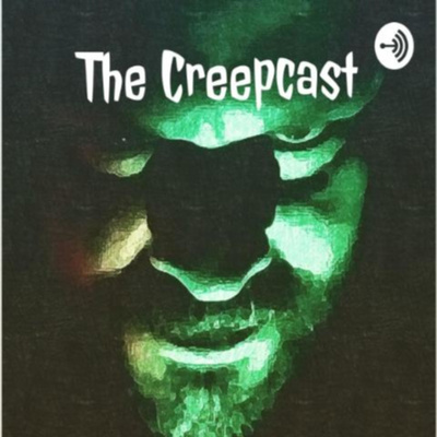 The Creepcast with Rickcreeper11
