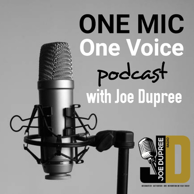 One Mic One Voice with Joe Dupree