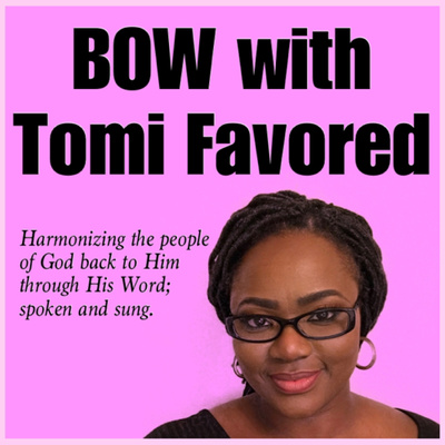 BOW with Tomi Favored