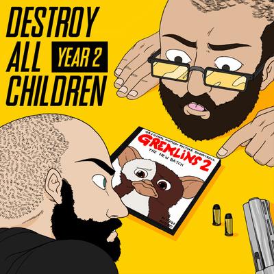 Destroy All Children