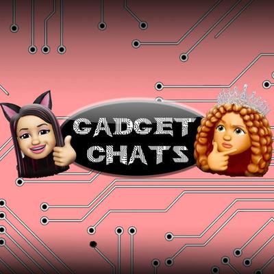 Gadget Chats