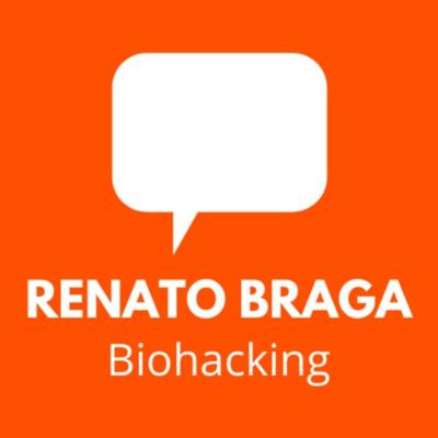 Renato Braga Podcast   Biohacking