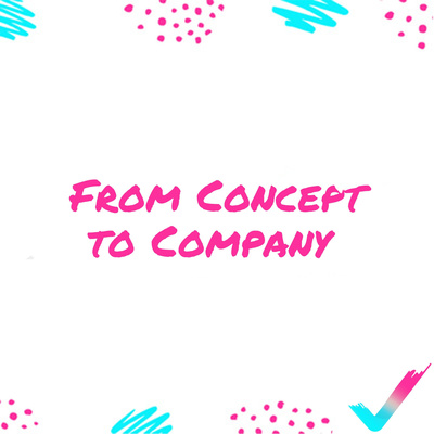 From Concept to Company