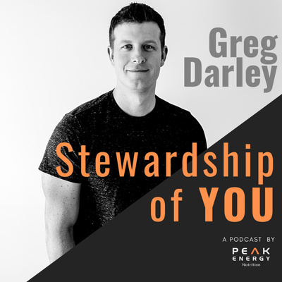 The Stewardship of YOU with Greg Darley