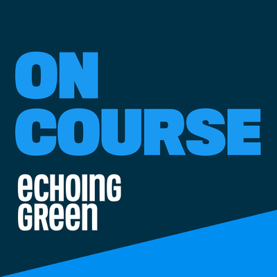 On Course: The Podcast from Echoing Green