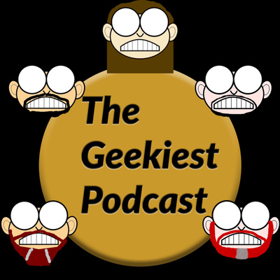The Geekiest Podcast