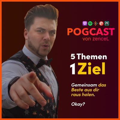 POGcast · 5 Themen, 1 Ziel: Gemeinsam das Beste aus dir raus holen. Okay?