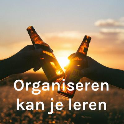 Organiseren kan je leren