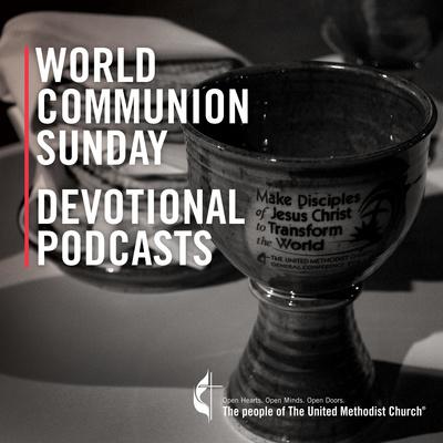 World Communion Sunday Podcast