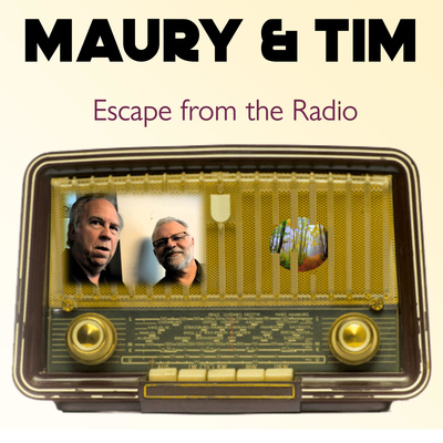 Maury & Tim Escape From The Radio