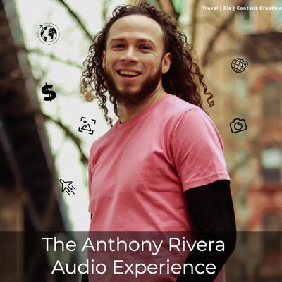 The Anthony Rivera Audio Experience