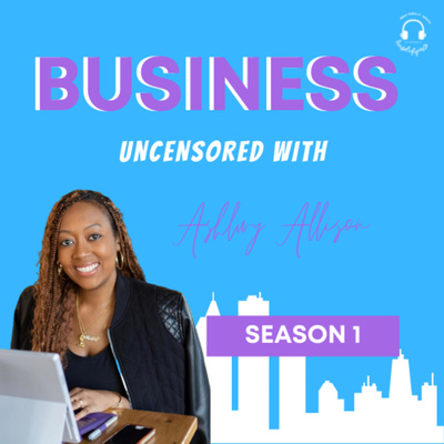 Business Uncensored With Ashley Allison