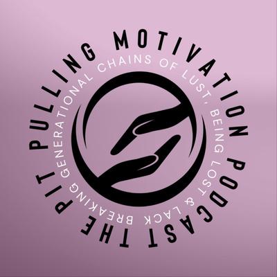 The Pit Pulling Motivation Podcast